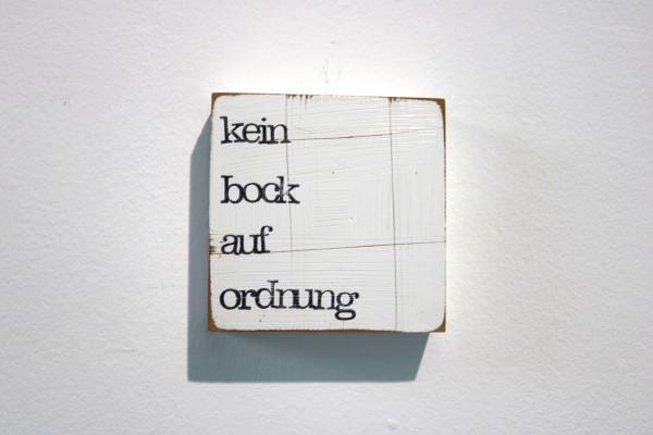 Indra Ohlemutz: kein bock auf ordnung (10 x 10 cm)