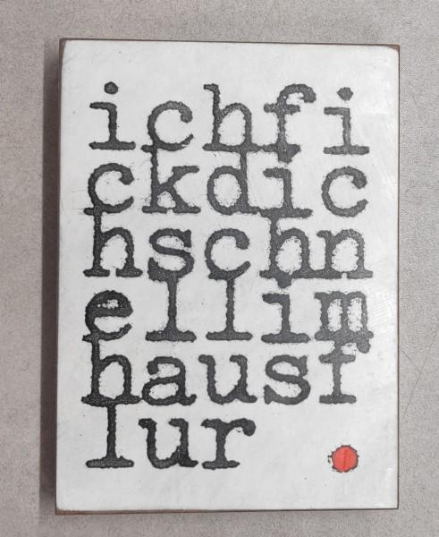 Jan M. Petersen: ichfickdichschnellimhausflur (ich fick dich schnell im haus flur)