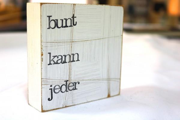 Indra Ohlemutz: bunt kann jeder (10 x 10 cm)