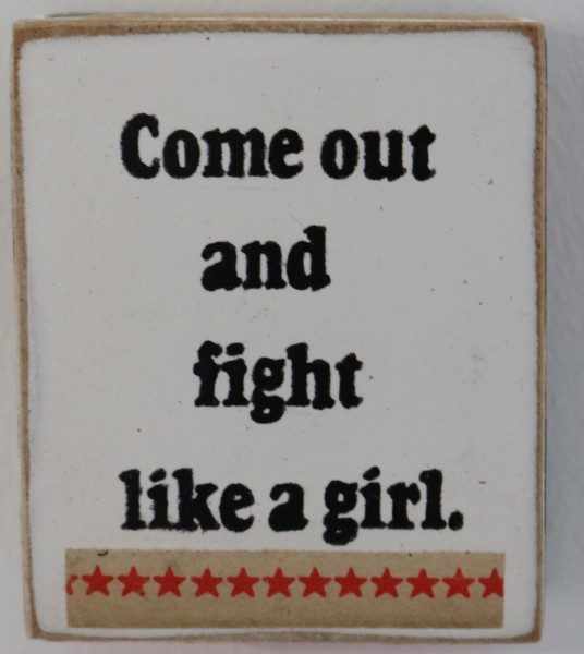 Kati Elm | come cout and fight like a girl (Schriftzug) (Mini)