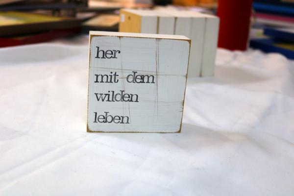 Indra Ohlemutz: her mit dem wilden leben (10 x 10 cm)