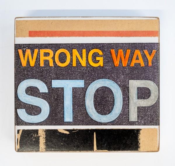 Kati Elm: Wrong way stop Nitrofrottage auf Holz